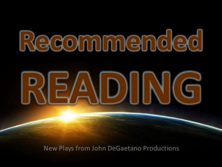 RecommendedREADING New Plays from John DeGaetano Productions