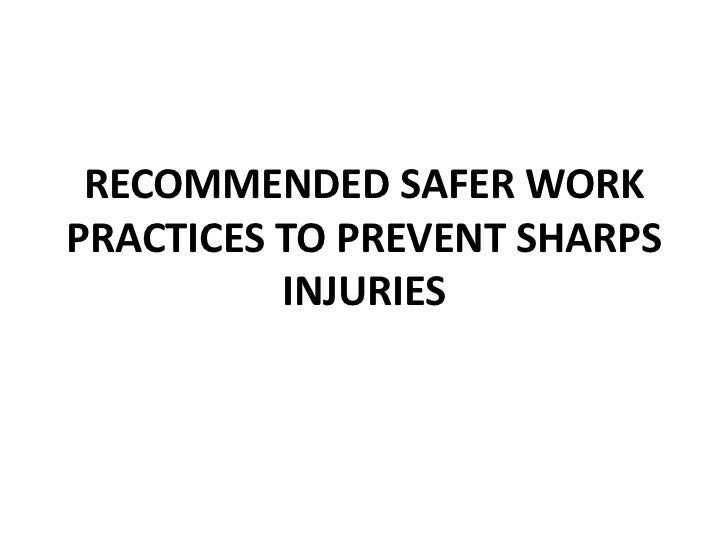 RECOMMENDED SAFER WORKPRACTICES TO PREVENT SHARPS          INJURIES