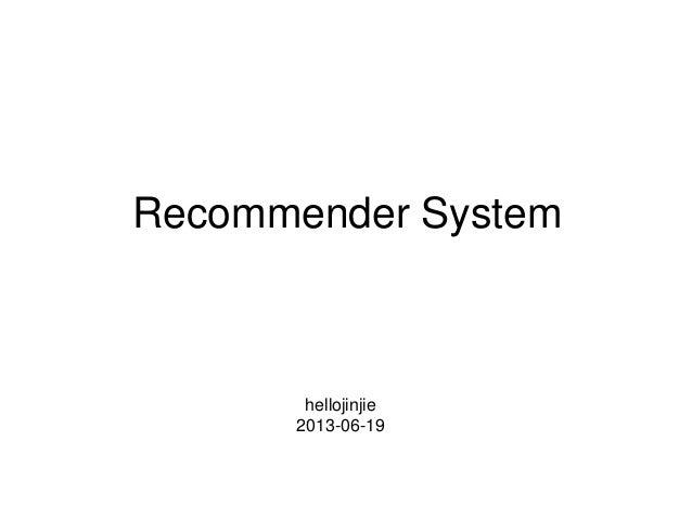 Recommender System  hellojinjie 2013-06-19