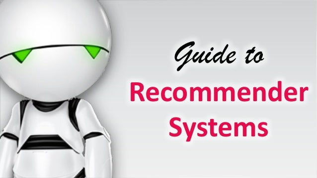 Guide to Recommender Systems