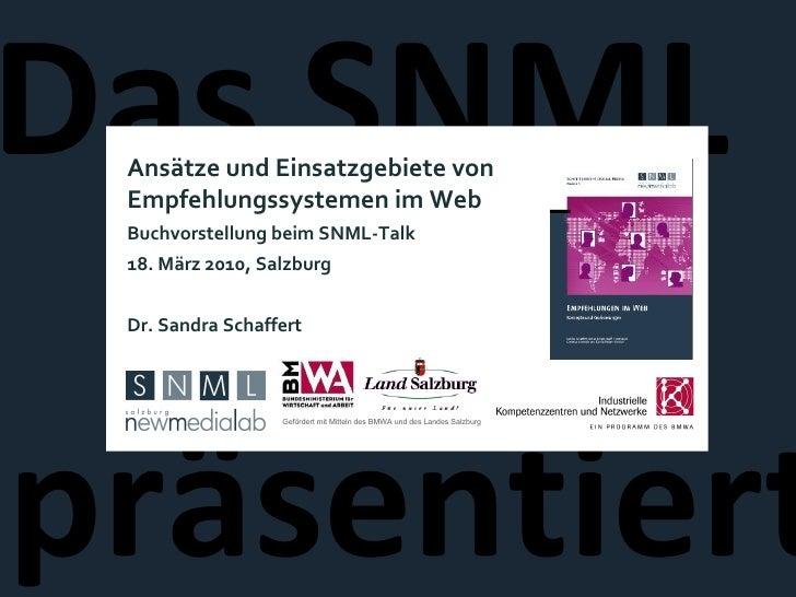 Das SNML  präsentiert Ansätze und Einsatzgebiete von Empfehlungssystemen im Web Buchvorstellung beim SNML-Talk  18. März 2...