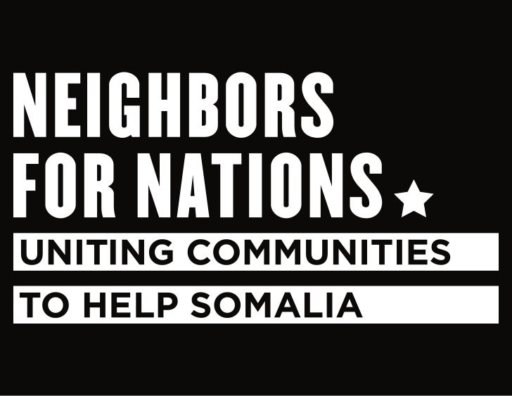 NEIGHBORS FOR NATIONSThe time is now. Minnesotans are uniting with our Somali-American neighborsto strengthen our communit...