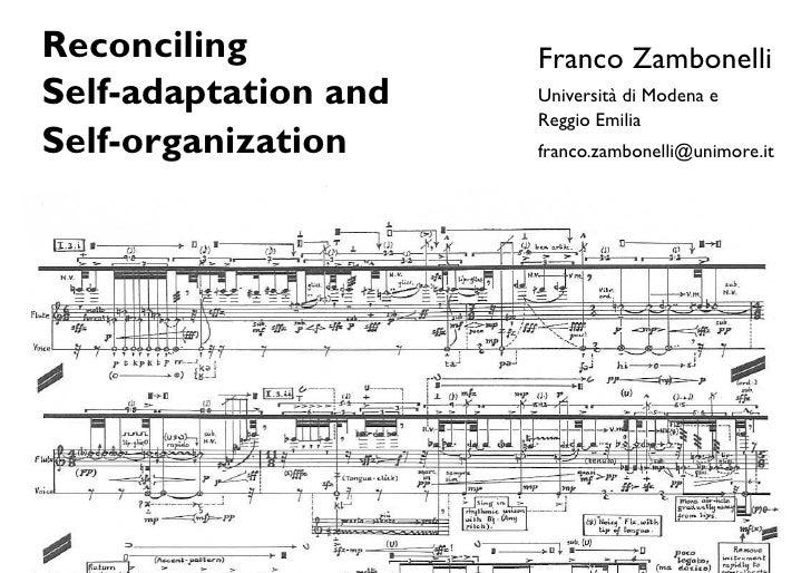 Reconciling           Franco ZambonelliSelf-adaptation and   Università di Modena e                      Reggio EmiliaSelf...