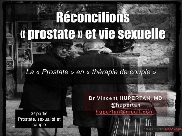 Photo credit: Mario Manc 3e partie Prostate, sexualité et couple