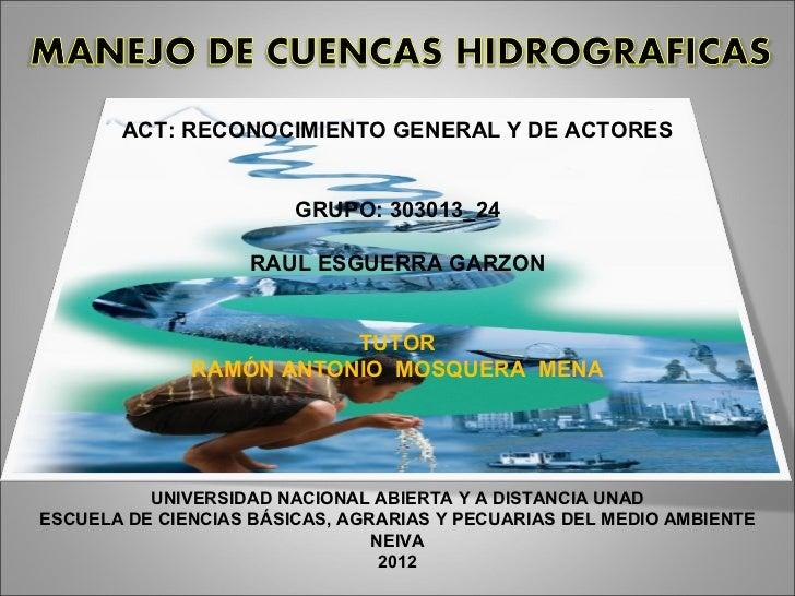 ACT: RECONOCIMIENTO GENERAL Y DE ACTORES                        GRUPO: 303013_24                   RAUL ESGUERRA GARZON   ...