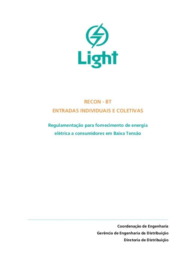 RECON - BT ENTRADAS INDIVIDUAIS E COLETIVAS Regulamentação para fornecimento de energia elétrica a consumidores em Baixa T...