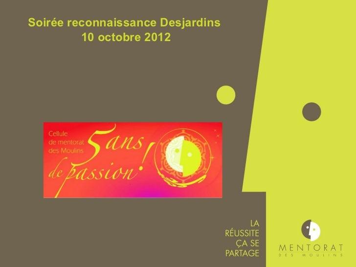 Soirée reconnaissance Desjardins         10 octobre 2012