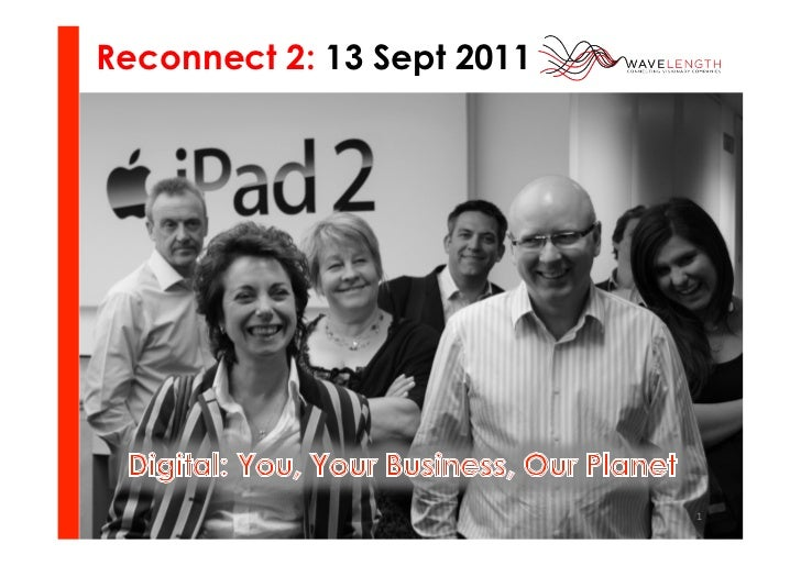 Reconnect 2: 13 Sept 2011                            1