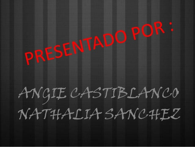 ANGIE CASTIBLANCO NATHALIA SANCHEZ