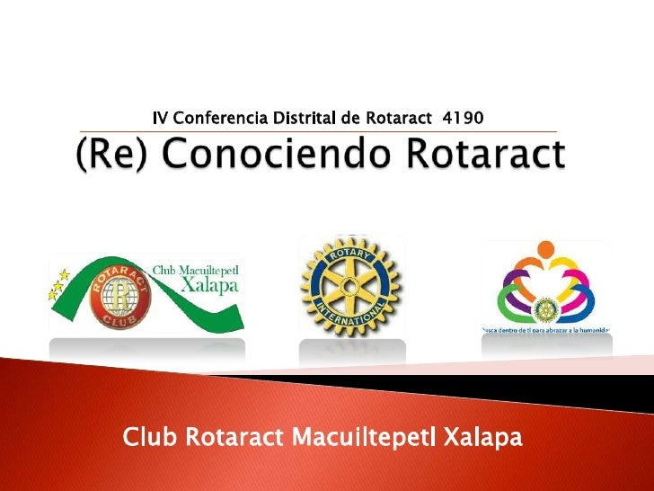IV Conferencia Distrital de Rotaract 4190Club Rotaract Macuiltepetl Xalapa