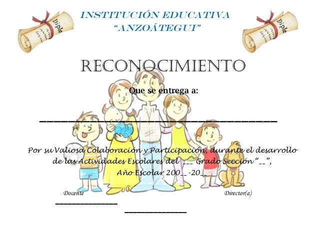 Que se entrega a: Por su Valiosa Colaboración y Participación, durante el desarrollo de las Actividades Escolares del ___ ...