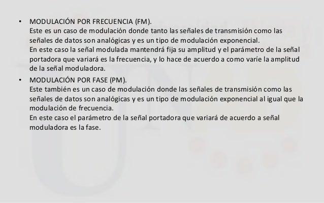 • MODULACIÓN POR FRECUENCIA (FM). Este es un caso de modulación donde tanto las señales de transmisión como las señales de...