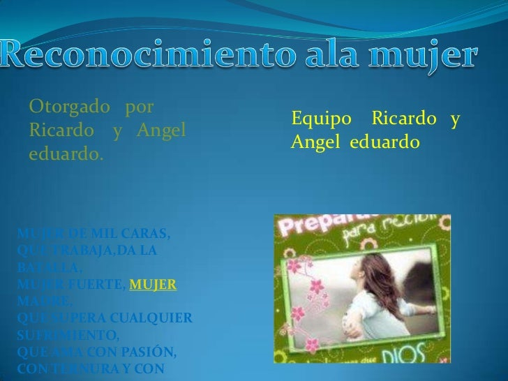 Otorgado por                       Equipo Ricardo y Ricardo y Angel                       Angel eduardo eduardo.MUJER DE M...