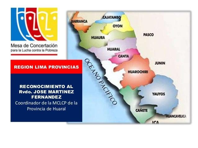 REGION LIMA PROVINCIAS  RECONOCIMIENTO AL Rvdo. JOSE MARTINEZ FERNANDEZ  Coordinador de la MCLCP de la Provincia de Huaral