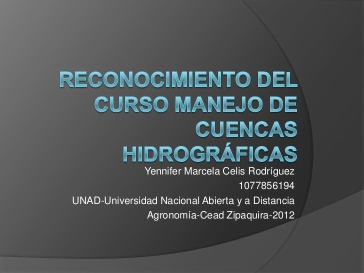 Yennifer Marcela Celis Rodríguez                                  1077856194UNAD-Universidad Nacional Abierta y a Distanci...