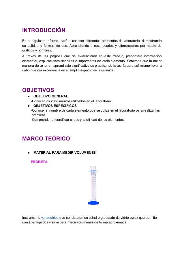 INTRODUCCIÓN En el siguiente informe, daré a conocer diferentes elementos de laboratorio, demostrando su utilidad y formas...