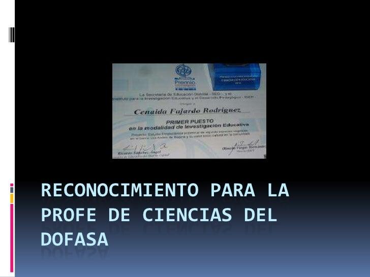 RECONOCIMIENTO PARA LAPROFE DE CIENCIAS DELDOFASA