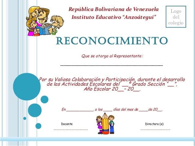 """RECONOCIMIENTO República Bolivariana de Venezuela Instituto Educativo """"Anzoátegui"""" Que se otorga al Representante: _______..."""
