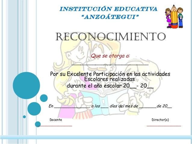 """RECONOCIMIENTO Institución Educativa """"Anzoátegui"""" Que se otorga a: __________________________ Por su Excelente Participaci..."""