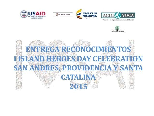 ENTREGA RECONOCIMIENTOS I ISLAND HEROES DAY CELEBRATION SAN ANDRES, PROVIDENCIA Y SANTA CATALINA 2015
