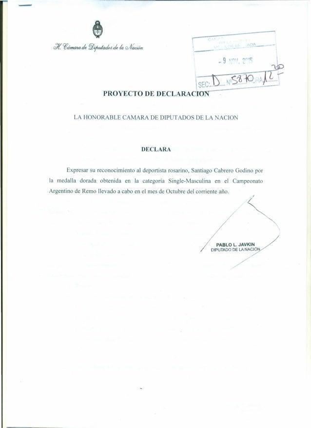 - í LA HONORABLE CAMARA DE DIPUTADOS DE LA NACION DECLARA Expresar su reconocimiento al deportista rosarino, Santiago Cabr...