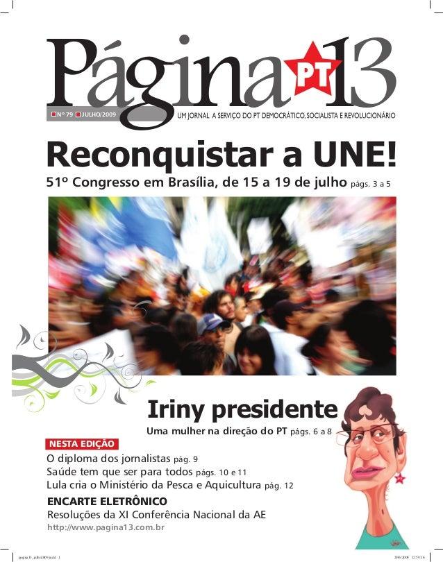 Nº 79   JULHO/2009                Reconquistar a UNE!                51º Congresso em Brasília, de 15 a 19 de julho págs. ...