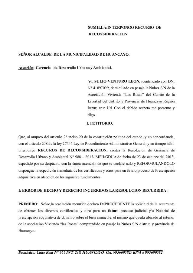 SUMILLA:INTERPONGO RECURSO DE RECONSIDERACION.  SEÑOR ALCALDE DE LA MUNICIPALIDAD DE HUANCAYO. Atención: Gerencia de Desar...