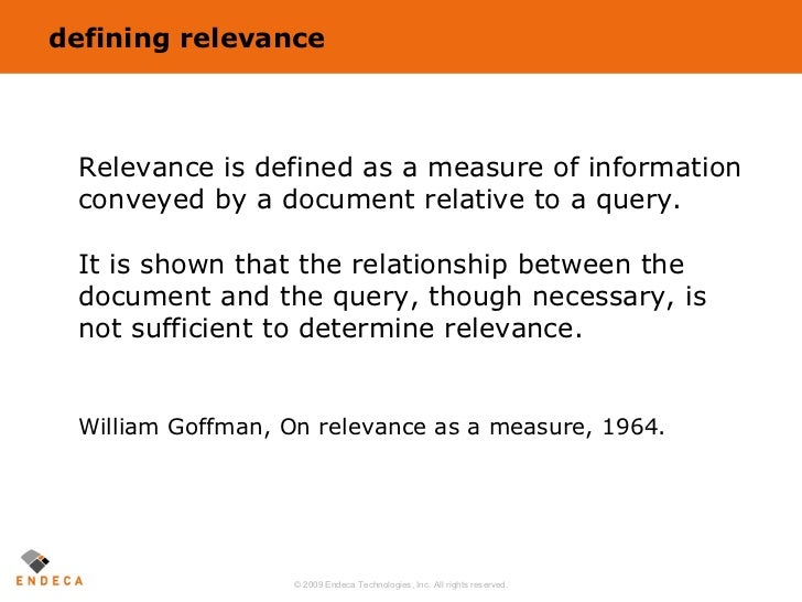 defining relevance <ul><li>Relevance is defined as a measure of information conveyed by a document relative to a query. It...