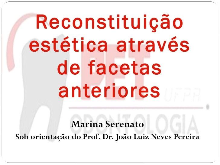 Marina Serenato Reconstituição estética através de facetas anteriores