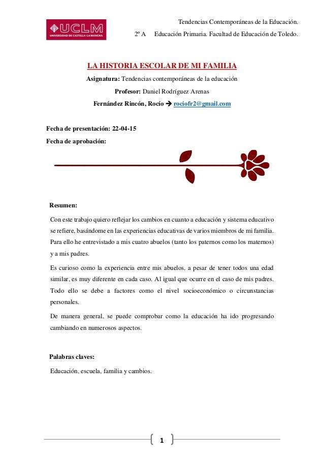 Tendencias Contemporáneas de la Educación. 2º A Educación Primaria. Facultad de Educación de Toledo. 1 LA HISTORIA ESCOLAR...