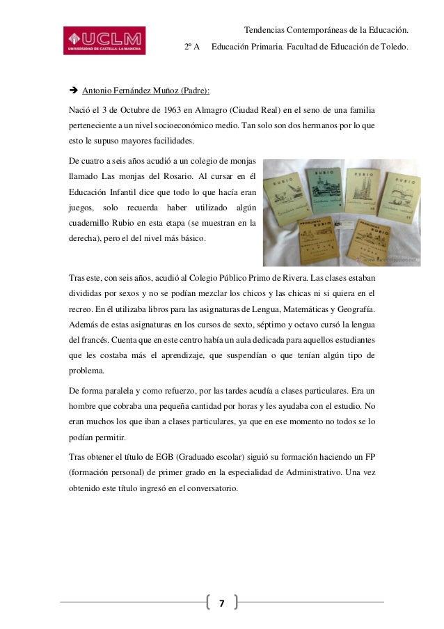 Tendencias Contemporáneas de la Educación. 2º A Educación Primaria. Facultad de Educación de Toledo. 7  Antonio Fernández...