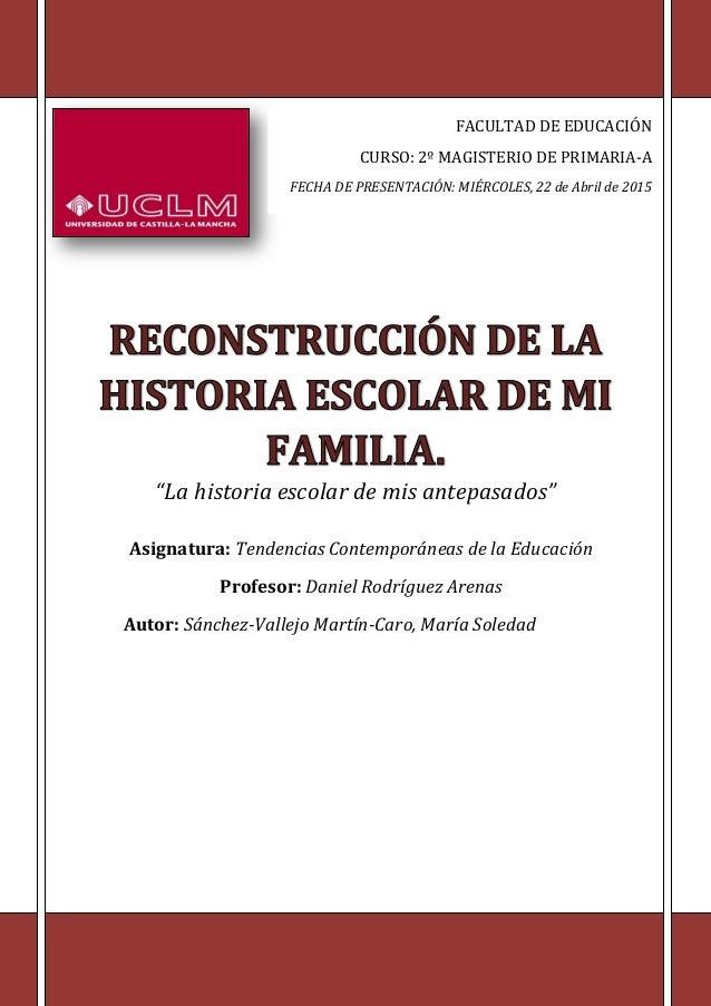 Trabajo de la reconstrucción de la historia escolar de mi familia.