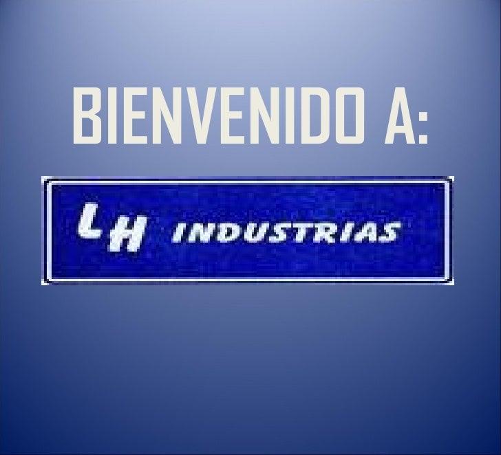 BIENVENIDO A: