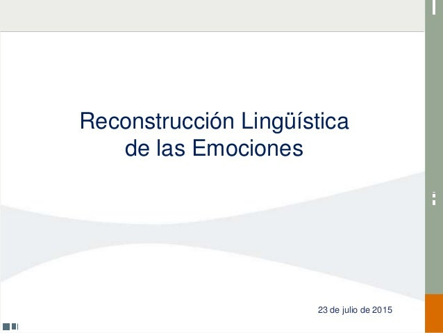 Reconstrucción Lingüística de las Emociones 23 de julio de 2015