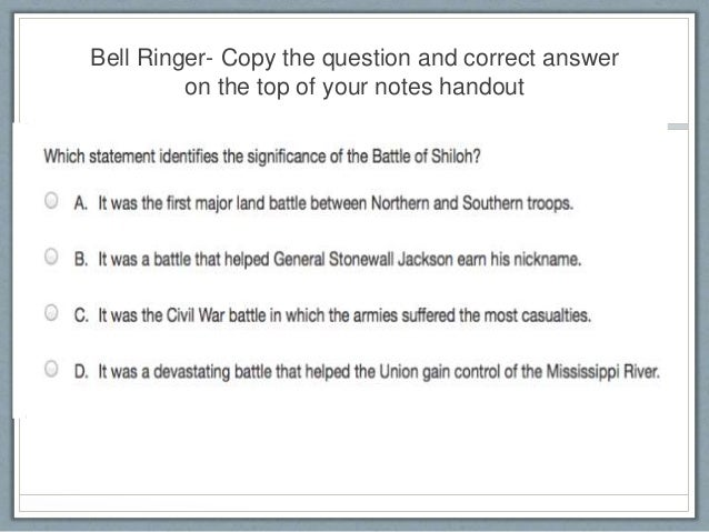 Bell Ringer- Copy the question and correct answer on the top of your notes handout