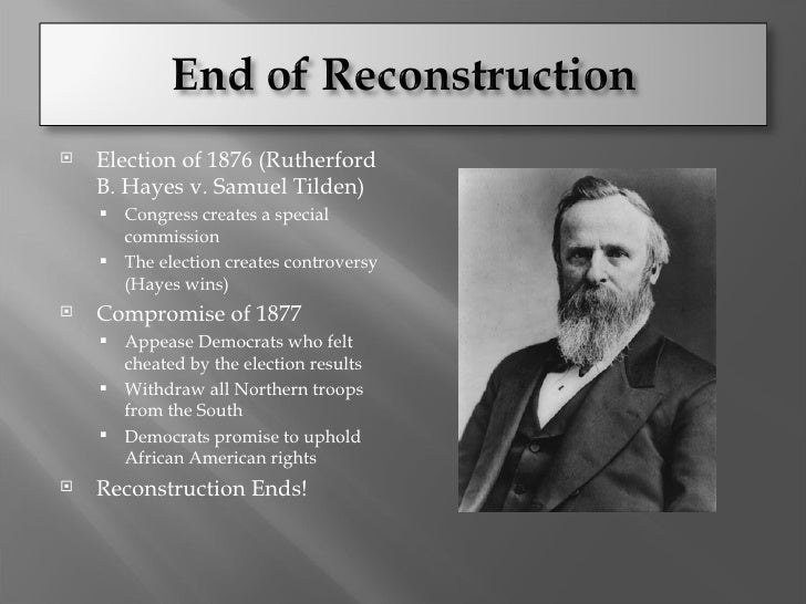 the political controversy involving rutherford hayes Rutherford b hayes (vp: william wheeler) beat samuel tilden (vp: thomas  hendricks) in a controversial election  so, they granted african americans their  rights with the 13rd, 14th, and 15th amendments  colorado became a state,  and they couldn't organize a presidential election in the state, so the.
