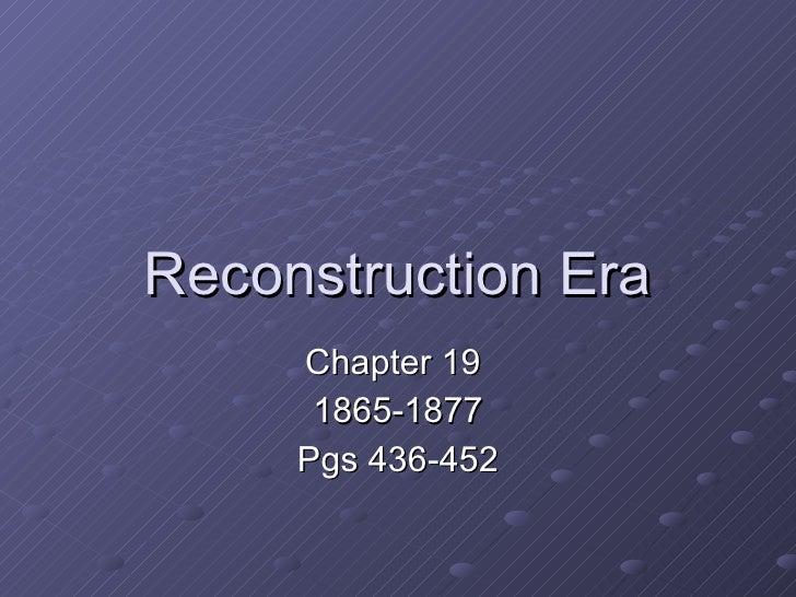 Reconstruction Era Chapter 19  1865-1877 Pgs 436-452