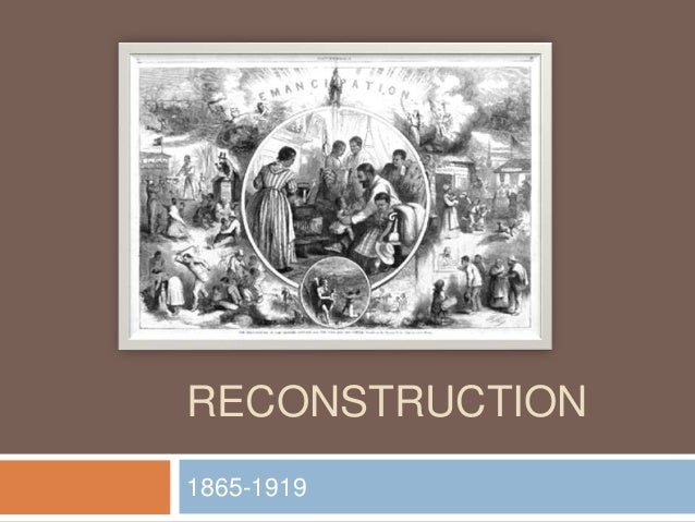 RECONSTRUCTION1865-1919