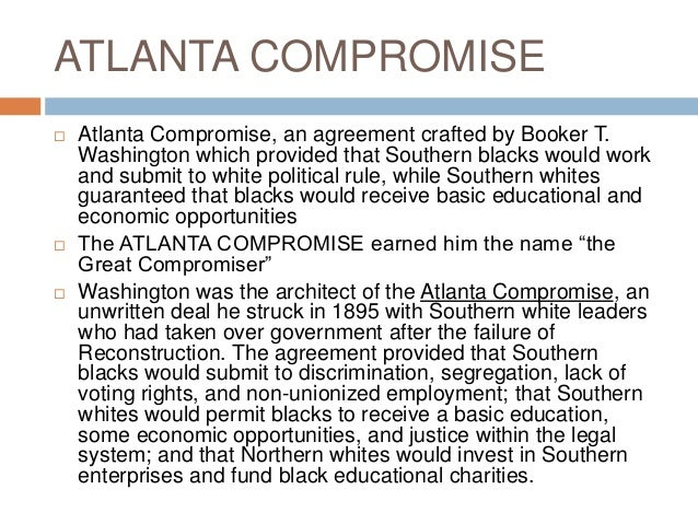 analysis of booker t washington rhetorical strategies in the atlanta compromise 4 responses to the legacy of booker t washington and the atlanta compromise your line of analysis bares with it that assumption as booker t washington.