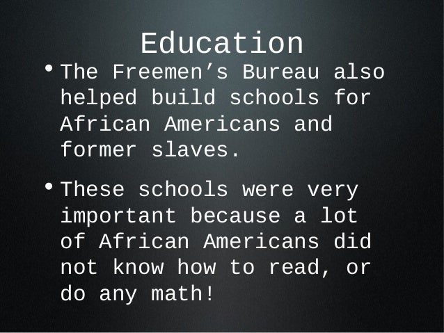 freedmans bureau Start studying freedmen's bureau learn vocabulary, terms, and more with flashcards, games, and other study tools.