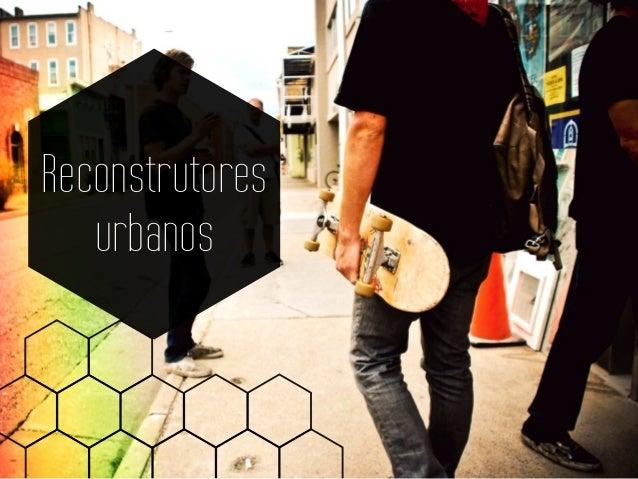 Reconstrutores urbanos