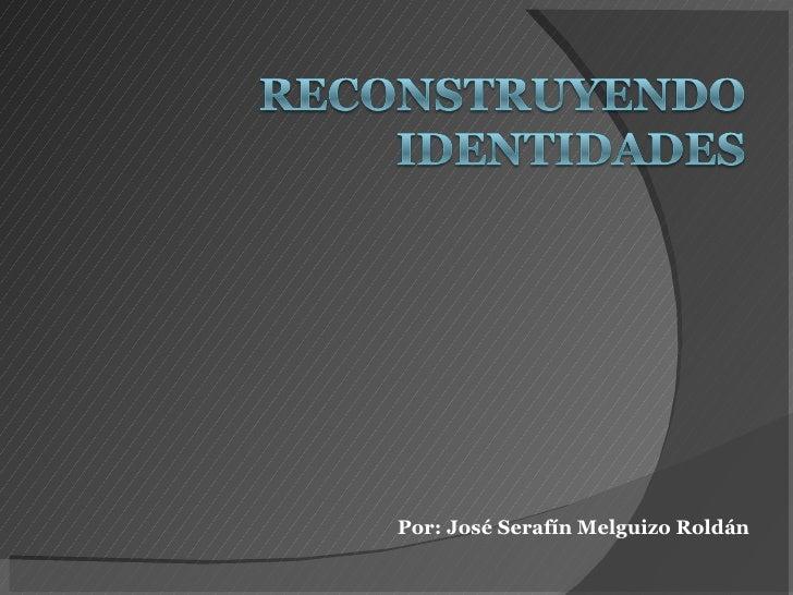 Por: José Serafín Melguizo Roldán