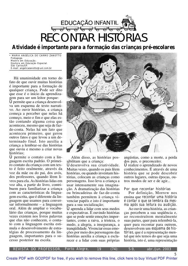 RECONTAR HISTÓRIAS    Atividade é importante para a formação das crianças pré-escolares  • MARIA ANGÉLICA DO CARMO ZANOTTO...