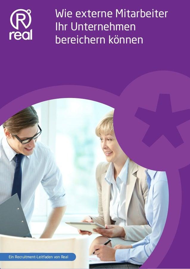 Ihr Mehrwert eines Freiberuflers 1 Wie externe Mitarbeiter Ihr Unternehmen bereichern können Ein Recruitment-Leitfaden von...