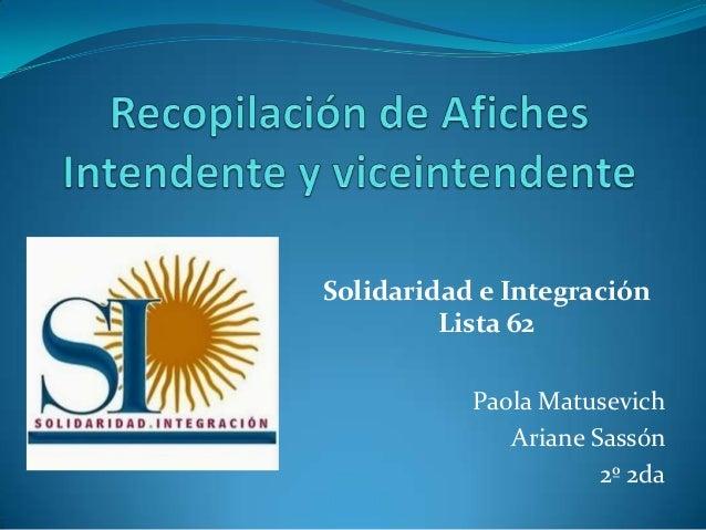 Solidaridad e Integración Lista 62 Paola Matusevich Ariane Sassón 2º 2da