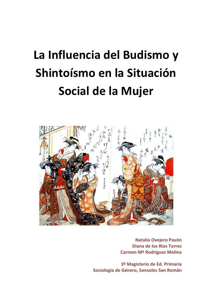 La Influencia del Budismo yShintoísmo en la Situación     Social de la Mujer                              Natalia Ovejero ...
