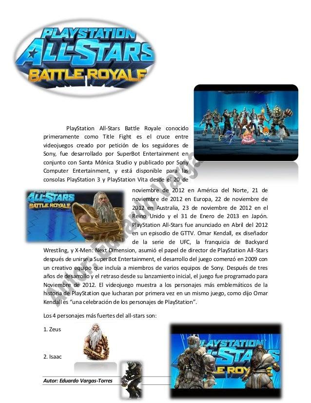 PlayStation All-Stars Battle Royale conocido primeramente como Title Fight es el cruce entre videojuegos creado por petici...