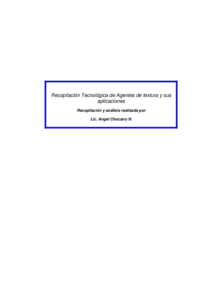 Recopilación Tecnológica de Agentes de textura y sus                   aplicaciones           Recopilación y análisis real...
