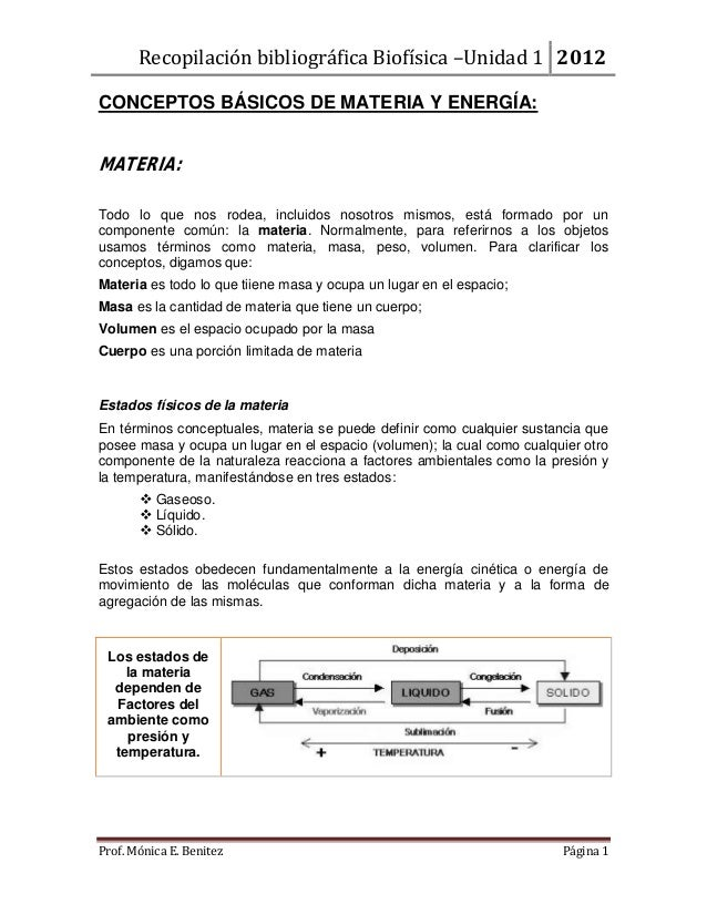 Recopilación bibliográfica Biofísica –Unidad 1 2012CONCEPTOS BÁSICOS DE MATERIA Y ENERGÍA:MATERIA:Todo lo que nos rodea, i...