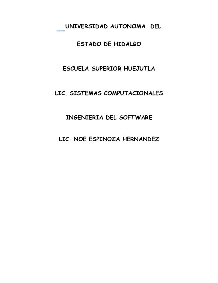 UNIVERSIDAD AUTONOMA DEL        ESTADO DE HIDALGO      ESCUELA SUPERIOR HUEJUTLA    LIC. SISTEMAS COMPUTACIONALES      ING...